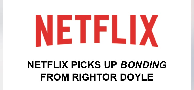 "Netflix Picks Up ""Bonding"" from Rightor Doyle"